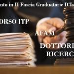 RICORSO I.T.P., AFAM E DOTTORI DI RICERCA IN 2^ FASCIA DELLE GRADUATORIE D'ISTITUTO
