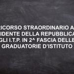 RICORSO ITP: Al Presidente della Repubblica, Inserimento Graduatorie Istituto 2° fascia. RICORRI CON NOI!